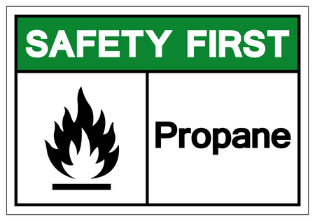 Safety First Propane Symbol Sign, Vector Illustration, Isolate On White Background Label. EPS10