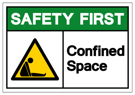 Safety First Confined Space Symbol Sign ,Vector Illustration, Isolate On White Background Label. EPS10