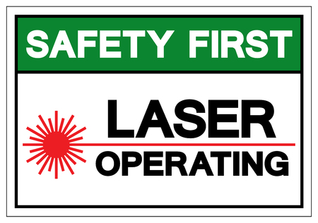 Safety First Laser Operating Symbol Sign ,Vector Illustration, Isolate On White Background Label. EPS10  イラスト・ベクター素材