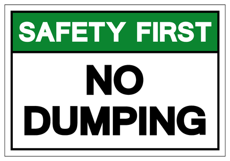 Safety First No Dumping Symbol Sign, Vector Illustration, Isolate On White Background Label. EPS10