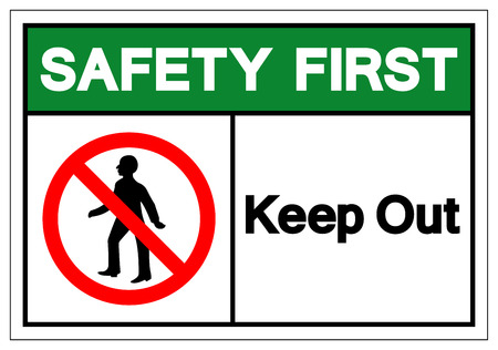 Safety First Keep Out Symbol Sign, Vector Illustration, Isolate On White Background Label. EPS10