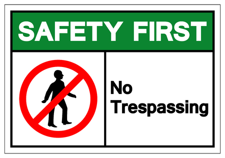 Safety First No Trespassing Symbol Sign, Vector Illustration, Isolate On White Background Label. EPS10