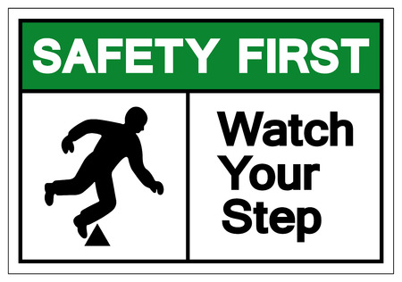 Safety First Watch Your Step Symbol Sign, Vector Illustration, Isolate On White Background Label. EPS10