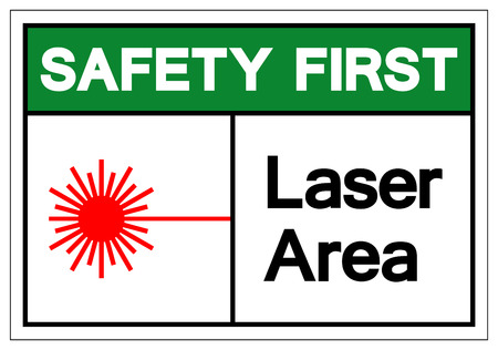 Safety First Laser Area Symbol Sign, Vector Illustration, Isolate On White Background Label .EPS10