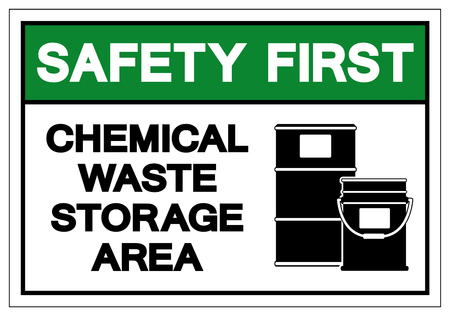 Safety First Chemical Waste Storage Area Symbol Sign ,Vector Illustration, Isolate On White Background Label. EPS10
