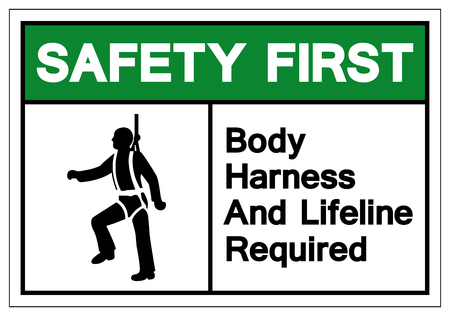Safety First Body Harness And Lifeline Required Symbol Sign, Vector Illustration, Isolate On White Background Label. EPS10
