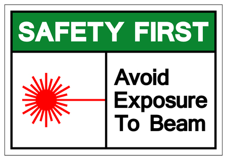 Safety First Avoid Exposure To Beam Symbol Sign, Vector Illustration, Isolate On White Background Label. EPS10