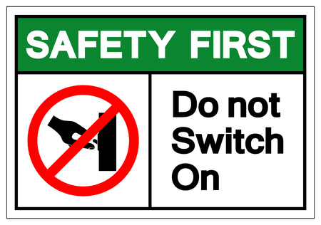Safety First Do Not Switch On Symbol Sign, Vector Illustration, Isolate On White Background Label. EPS10