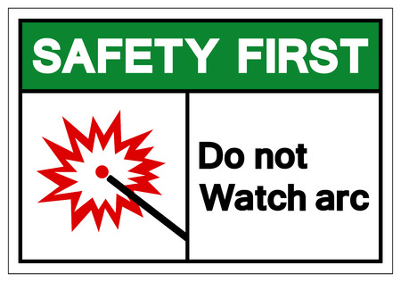 Safety First Do Not Watch Arc Symbol Sign, Vector Illustration, Isolate On White Background Label. EPS10