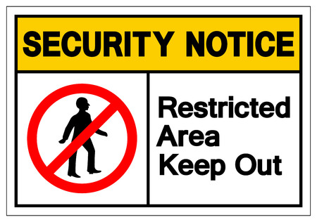 Security Notice Restricted Area Keep Out Notice Symbol Sign, Vector Illustration, Isolate On White Background Label. EPS10