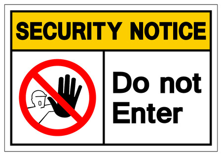 Security Notice Do not enter Symbol Sign, Vector Illustration, Isolate On White Background Label. EPS10