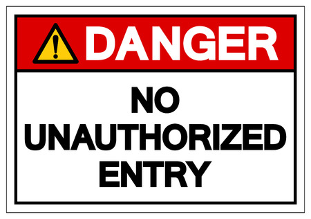 Danger No Unauthorized Entry Symbol Sign, Vector Illustration, Isolate On White Background Label. EPS10