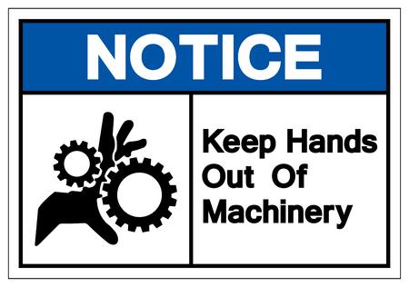 Notice Keep Hands Out Of Machinery Symbol Sign, Vector Illustration, Isolate On White Background Label. EPS10 Ilustração