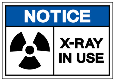 Notice X-Ray In Use Symbol Sign, Vector Illustration, Isolate On White Background Label. EPS10