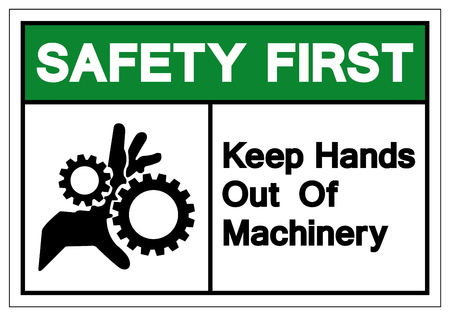 Safety First Keep Hands Out Of Machinery Symbol Sign, Vector Illustration, Isolate On White Background Label. EPS10