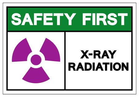 Safety First X-Ray Radiation Symbol Sign, Vector Illustration, Isolate On White Background Label. EPS10 Ilustração