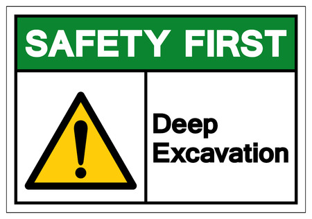 Safety First Deep Excavation Symbol Sign, Vector Illustration, Isolate On White Background Label. EPS10