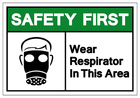 Safety First Wear Respirator In This Area Symbol Sign, Vector Illustration, Isolate On White Background Label. EPS10