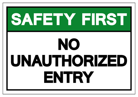 Safety First No Unauthorized Entry Symbol Sign, Vector Illustration, Isolate On White Background Label. EPS10