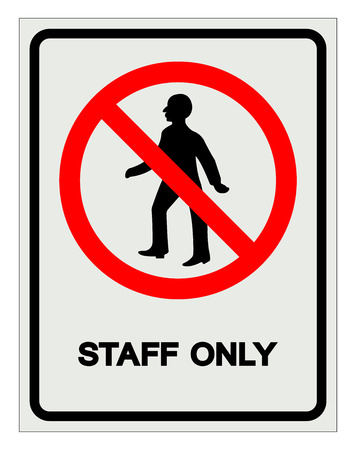 Staff Only Symbol Sign, Vector Illustration, Isolate On White Background Label. EPS10 Illustration