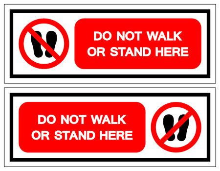 Do not walk or stand here Symbol Sign, Vector Illustration, Isolate On White Background Label .EPS10