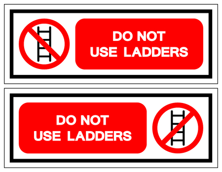 Do not use ladders Symbol Sign ,Vector Illustration, Isolate On White Background Label. EPS10