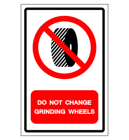 Do Not Change Grinding Wheels Symbol Sign, Vector Illustration, Isolate On White Background Label .EPS10
