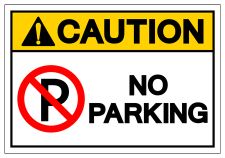 Caution No Parking Symbol Sign, Vector Illustration, Isolate On White Background Label. EPS10 Illustration