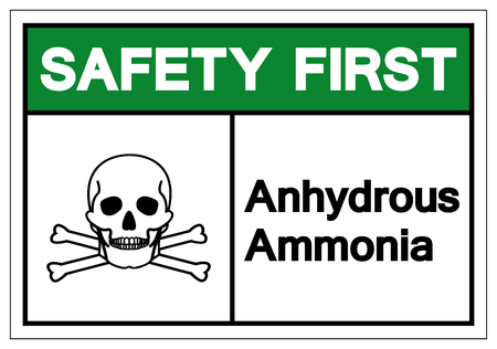 Safety First Anhydrous Ammonia Symbol Sign, Vector Illustration, Isolate On White Background Label. EPS10