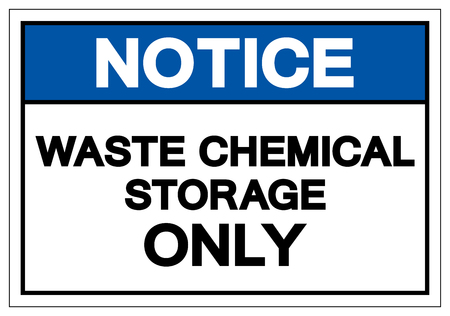 Notice Waste Chemical Storage Only Symbol Sign , Vector Illustration, Isolate On White Background Label.