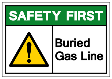 Safety First Buried Gas Line Symbol Sign , Vector Illustration, Isolate On White Background Label.