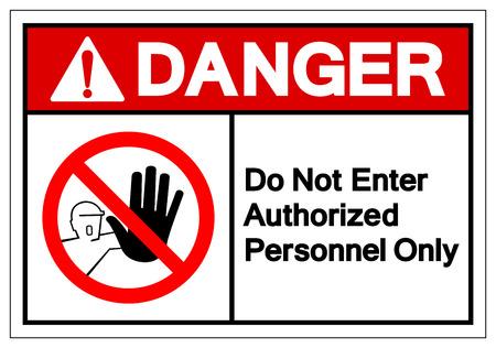 Niebezpieczeństwo nie wchodź tylko upoważniony personel znak symbolu, ilustracji wektorowych, wyizoluj na etykiecie na białym tle. Ilustracje wektorowe