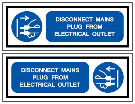 Disconnect Mains Plug From Electrical Outlet Symbol Sign,Vector Illustration, Isolated On White Background Label. Ilustração