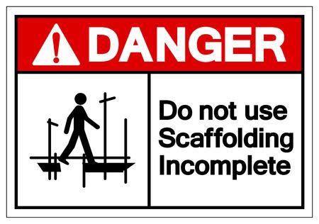 Niebezpieczeństwo nie używać rusztowania niekompletny znak symbolu, ilustracji wektorowych, izolować na etykiecie białe tło. EPS10