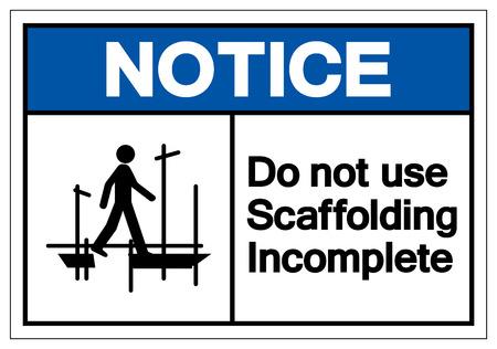 Notice Do Not Use Scaffolding Incomplete Symbol Sign, Vector Illustration, Isolate On White Background Label. EPS10  Ilustracja