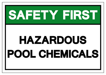 Safety First Hazardous Pool Chemicals Symbol Sign, Vector Illustration, Isolate On White Background Label.