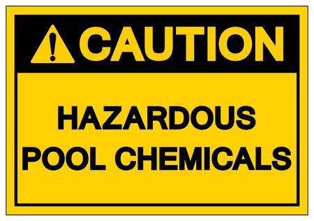 Caution Hazardous Pool Chemicals Symbol Sign, Vector Illustration, Isolate On White Background Label.