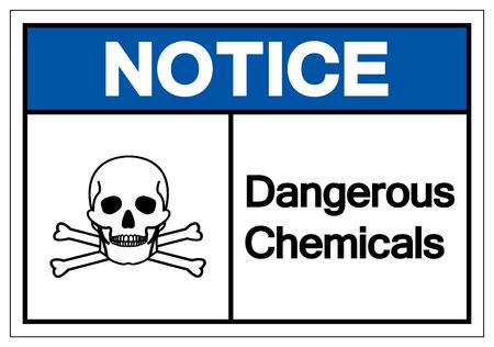 Notice Dangerous Chemicals Symbol Sign, Vector Illustration, Isolate On White Background Label. Ilustração