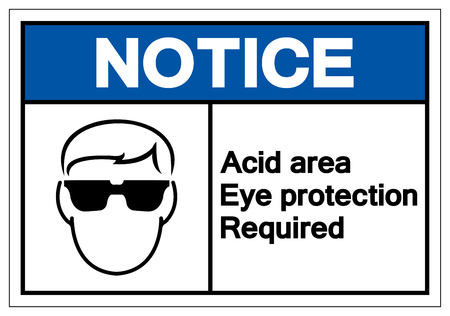 Notice Acid Area Eye Protection Required Symbol Sign, Vector Illustration, Isolate On White Background Label.