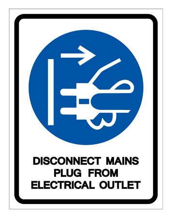 Disconnect Mains Plug From Electrical Outlet Symbol Sign,Vector Illustration, Isolated On White Background Label. EPS10