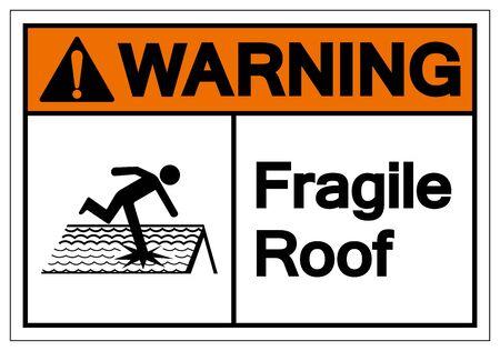 Znak ostrzegawczy łamliwy dach symbol, ilustracji wektorowych, izolowanie na etykiecie białe tło. EPS10