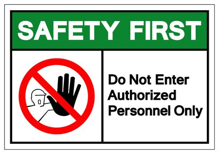 Safety First Do Not Enter Authorized Personnel Only Symbol Sign ,Vector Illustration, Isolate On White Background Label .EPS10  Illustration