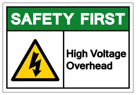 Safety First High Voltage Overhead Symbol Sign, Vector Illustration, Isolate On White Background Label .EPS10  Illustration