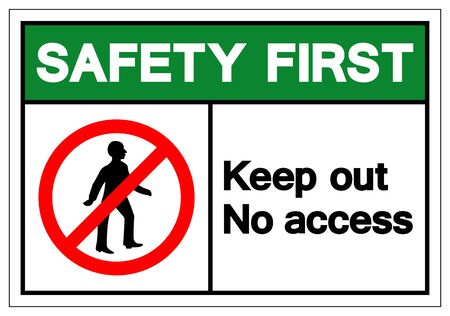 Safety First Keep Out No Access Symbol Sign, Vector Illustration, Isolate On White Background Label. EPS10  Illustration