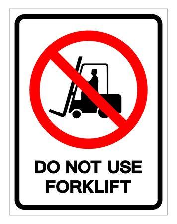 Do Not Use Forklift Symbol Sign, Vector Illustration, Isolate On White Background Label .EPS10   イラスト・ベクター素材