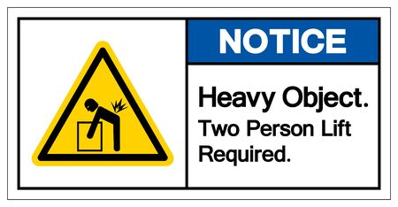 Notice Heavy Object Two Person Lift Required Symbol Sign, Vector Illustration, Isolate On White Background Label .EPS10