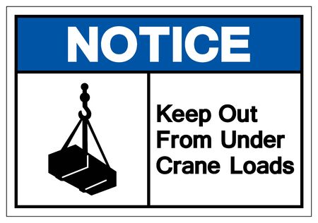 Notice Keep Out From Under Crane Loads Symbol Sign, Vector Illustration, Isolate On White Background Label .EPS10