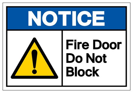 Notice Fire Door Do Not Block Symbol Sign ,Vector Illustration, Isolate On White Background Label .EPS10