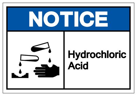 Notice Hydrochloric Acid Symbol Sign ,Vector Illustration, Isolate On White Background Label .EPS10