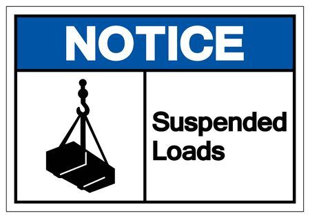 Notice Suspended Loads Symbol Sign, Vector Illustration, Isolated On White Background Label .EPS10
